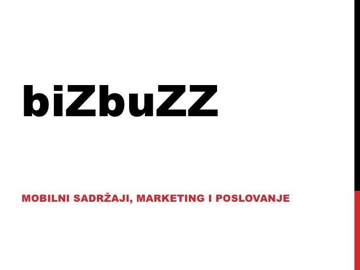 biZbuZZ MOBILNI SADRŽAJI, MARKETING I POSLOVANJE