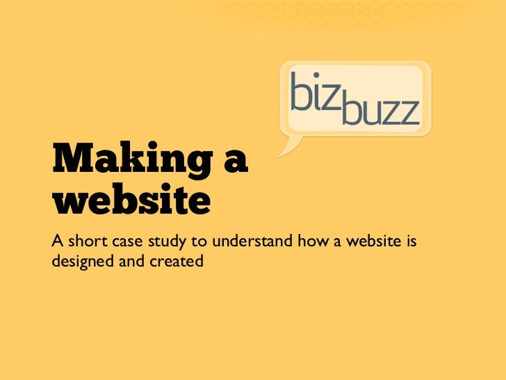 Making awebsiteA short case study to understand how a website isdesigned and created