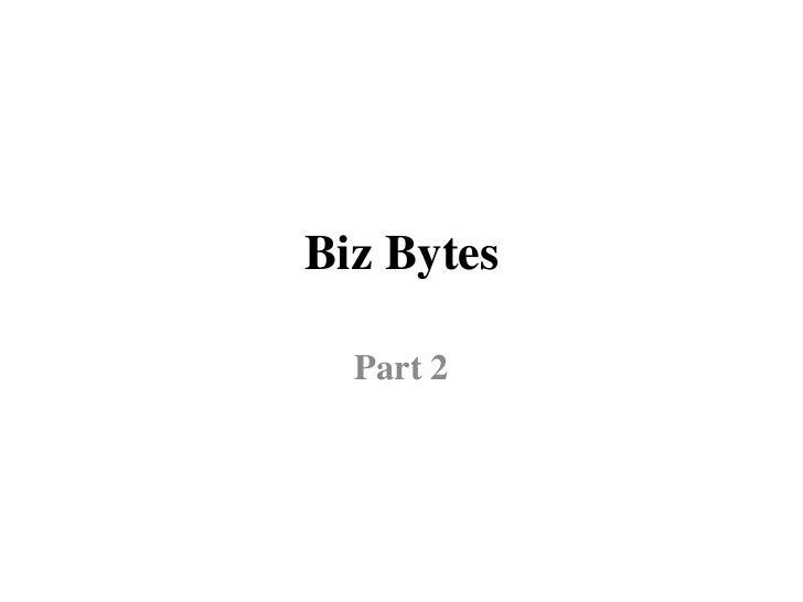 Biz Bytes  Part 2