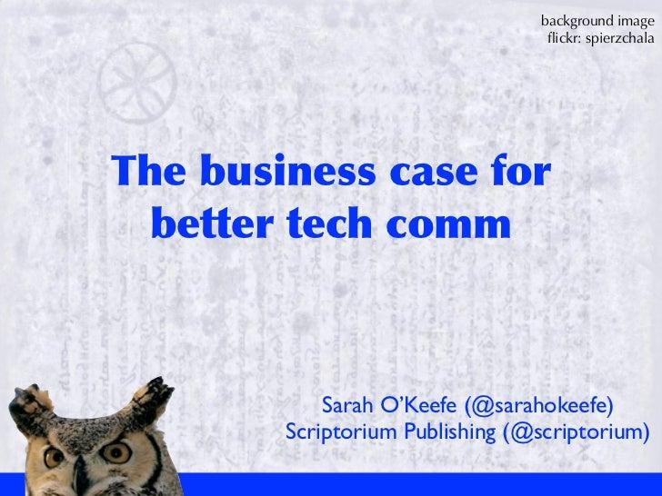 background image                                     flickr: spierzchalaThe business case for   better tech comm     ...