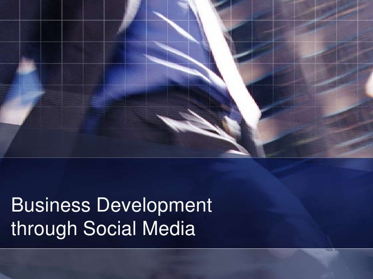 Business Development through Social Media <br />