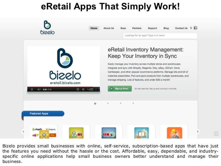eRetail Apps That Simply Work!Bizelo provides small businesses with online, self-service, subscription-based apps that hav...