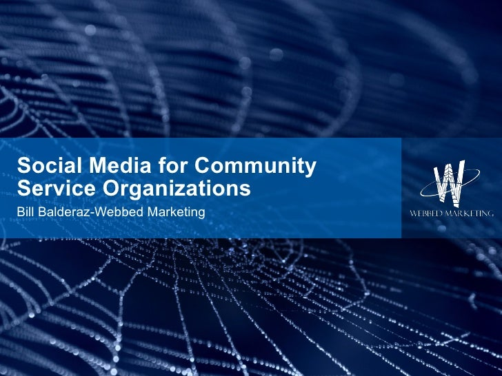 Social Media for Community Service Organizations Bill Balderaz-Webbed Marketing