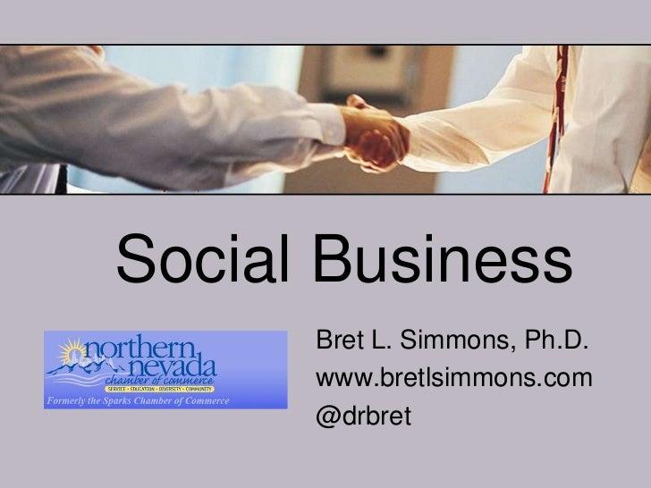 Social Business<br />Bret L. Simmons, Ph.D.<br />www.bretlsimmons.com<br />@drbret<br />