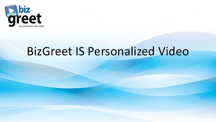 BizGreet IS Personalized Video