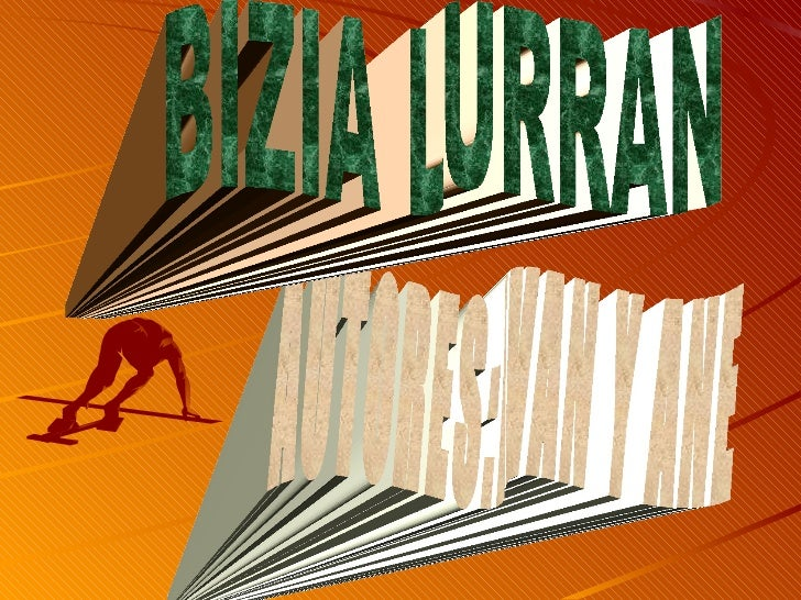 AUTORES:IVAN Y ANE BIZIA LURRAN