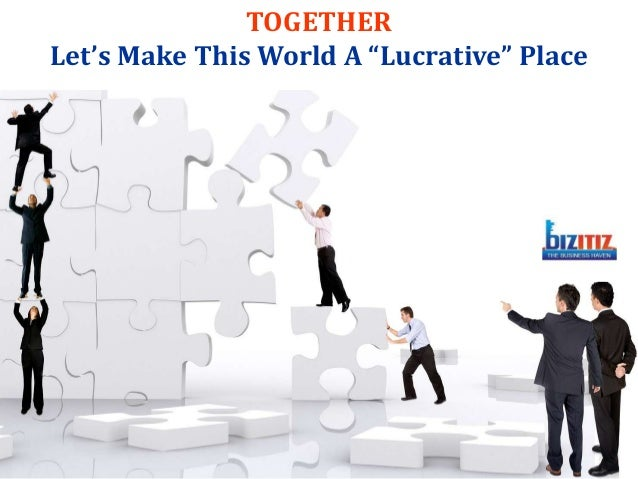 """TOGETHERLet's Make This World A """"Lucrative"""" Place"""
