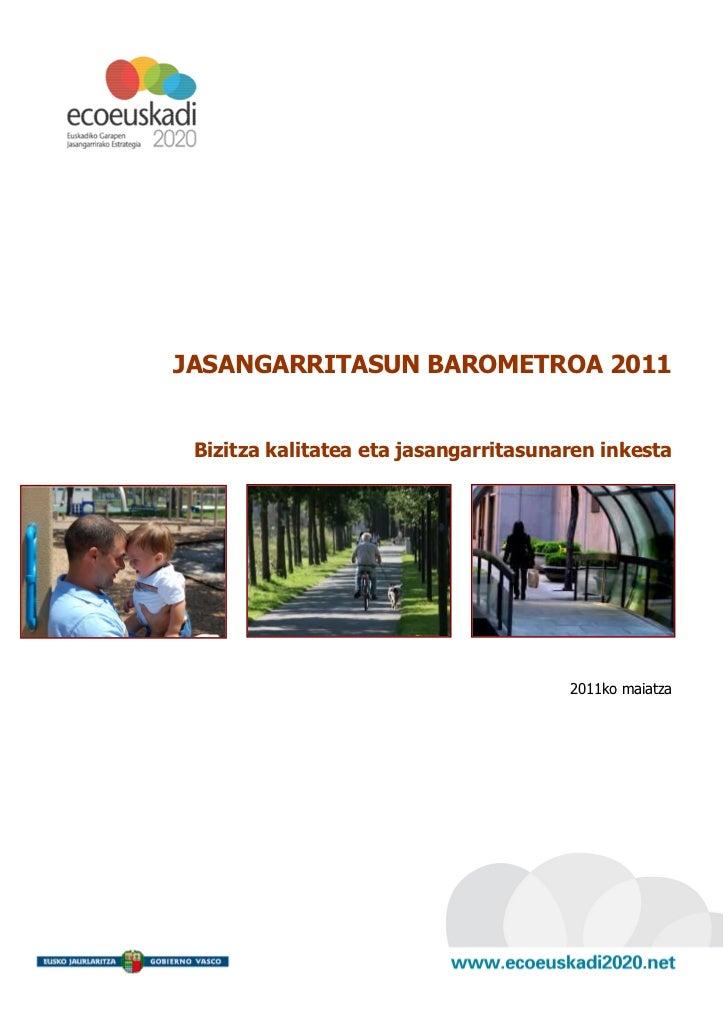 JASANGARRITASUN BAROMETROA 2011     Bizitza kalitatea eta jasangarritasunaren inkesta-                                    ...
