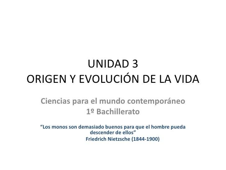 """UNIDAD 3ORIGEN Y EVOLUCIÓN DE LA VIDA  Ciencias para el mundo contemporáneo              1º Bachillerato  """"Los monos son d..."""