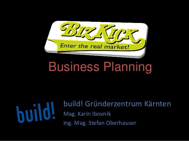 build! Gründerzentrum KärntenMag. Karin IbovnikIng. Mag. Stefan OberhauserBusiness Planning