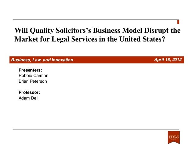Will Quality Solicitors's Business Model Disrupt the Market for Legal Services in the United States?Business, Law, and Inn...