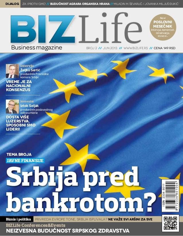 Novi poslovni mesečnik Intervjui, komentari, istraživanja, stavovi... broj 2 // jun 2013. // www.bizlife.rs // cena 149 RS...