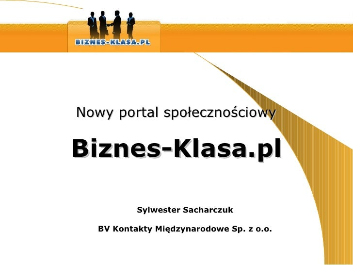 Nowy portal społecznościowy Sylwester Sacharczuk BV Kontakty Międzynarodowe Sp. z o.o. Biznes-Klasa.pl