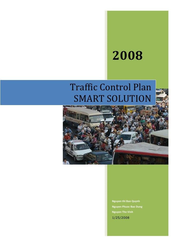 2008  Traffic Control Plan  SMART SOLUTION               Nguyen thi Bao Quynh           Nguyen Phuoc Bao Dung           Ng...