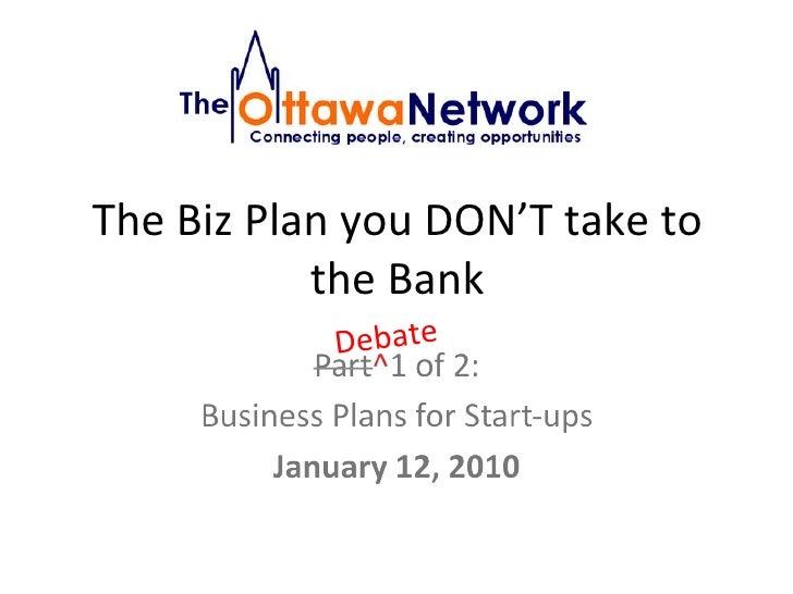 The Biz Plan you DON'T take to the Bank Debate