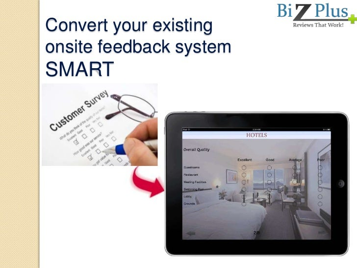 Convert your existingonsite feedback systemSMART