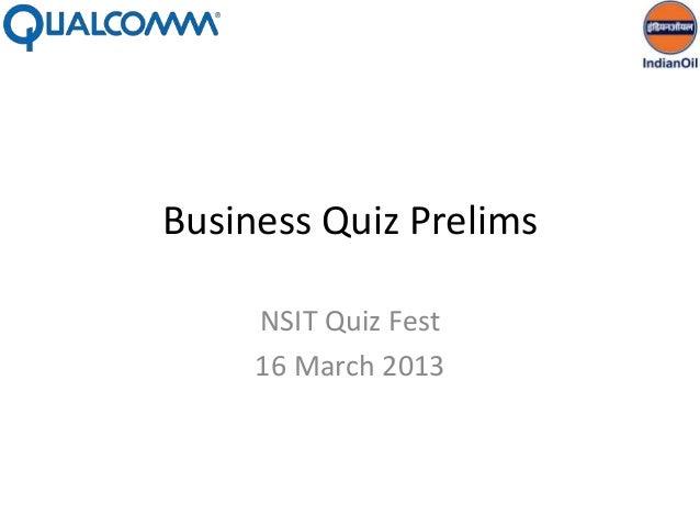 Business Quiz Prelims     NSIT Quiz Fest     16 March 2013