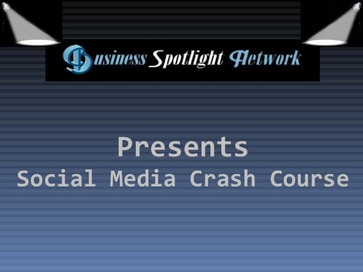 Presents Social Media Crash Course