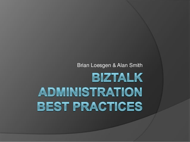 BizTalk Server Administration best practices