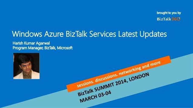 Windows Azure Biztalk Services Latest Updates - BizTalk Summit 2014 London