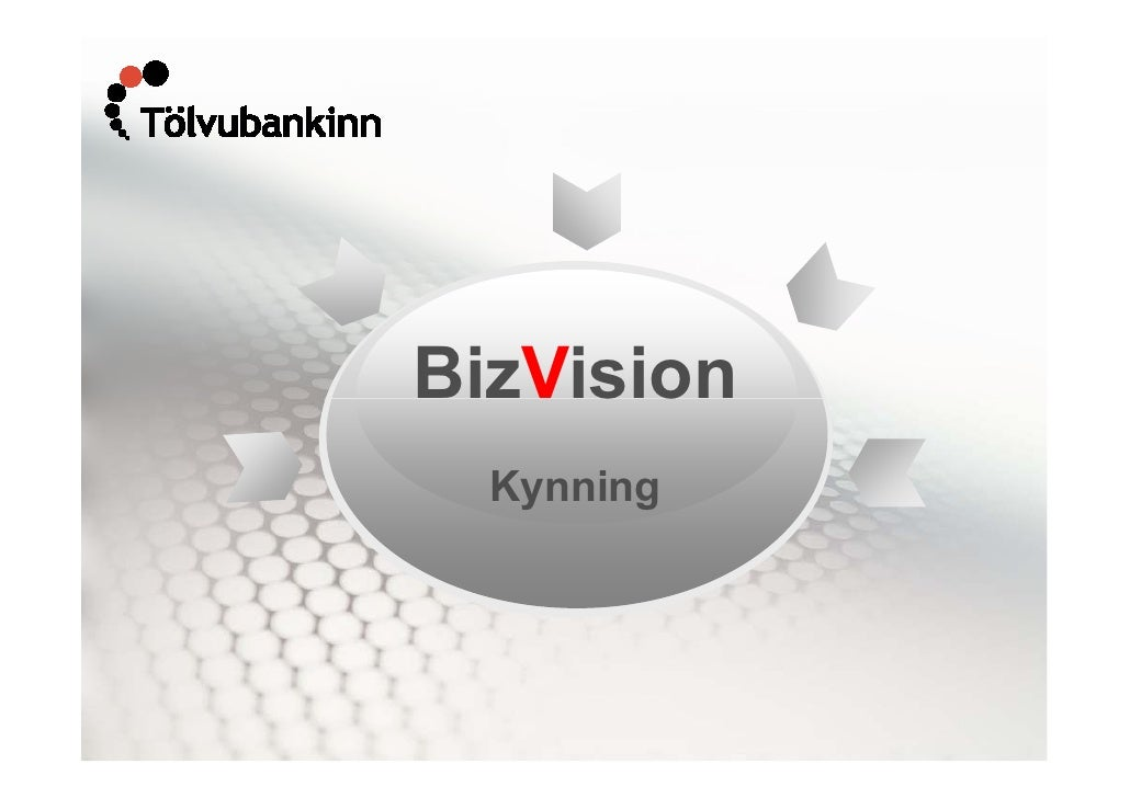 BizVision   Kynning