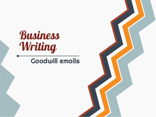 Business Writing Goodwill emails