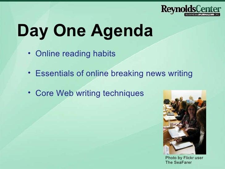 Day One Agenda <ul><li>Online reading habits </li></ul><ul><li>Essentials of online breaking news writing </li></ul><ul><l...