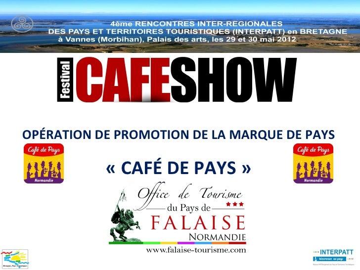 OPÉRATION DE PROMOTION DE LA MARQUE DE PAYS           « CAFÉ DE PAYS »