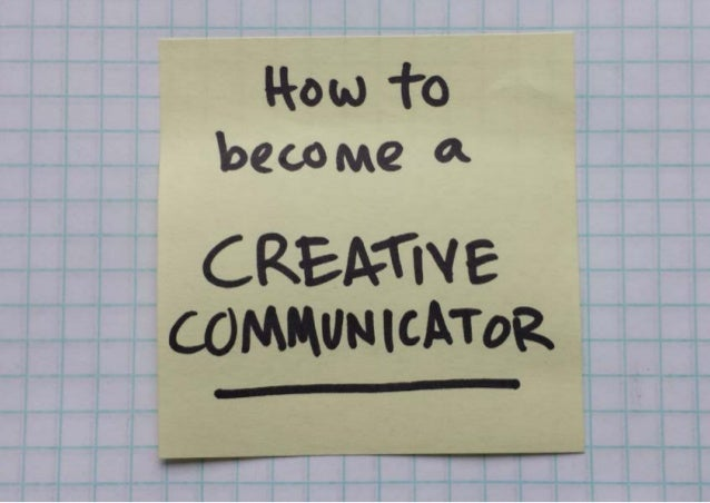 How to Become a Creative Communicator (Part 3)