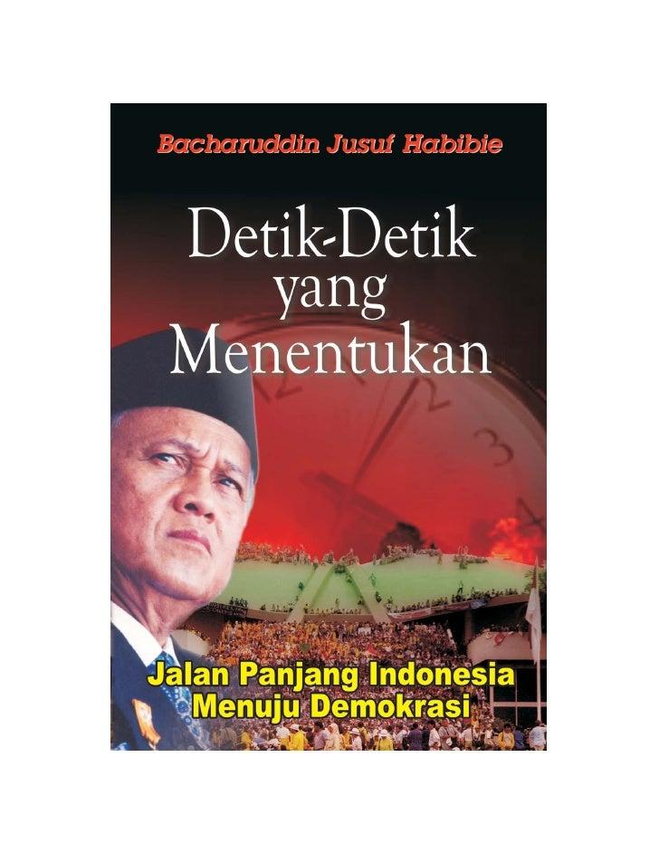 Bacharuddin Jusuf Habibie   Detik-Detik      yang   Menentukan  Jalan Panjang Indonesia     Menuju Demokrasi      THC Mand...