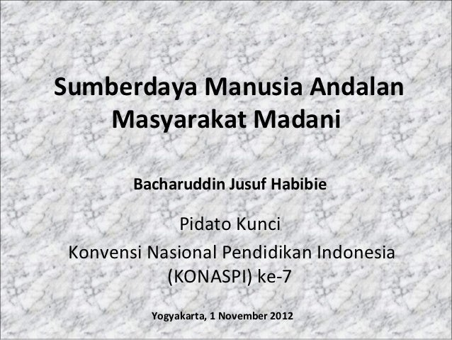 Sumberdaya Manusia Andalan        Masyarakat Madani             Bacharuddin Jusuf Habibie                ...