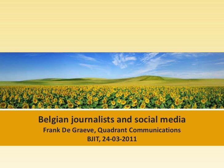 Belgian journalists and social media Frank De Graeve, Quadrant Communications BJIT, 24-03-2011