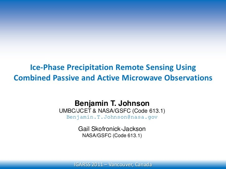 Ice-Phase Precipitation Remote Sensing Using <br />Combined Passive and Active Microwave Observations<br />Benjamin T. Joh...