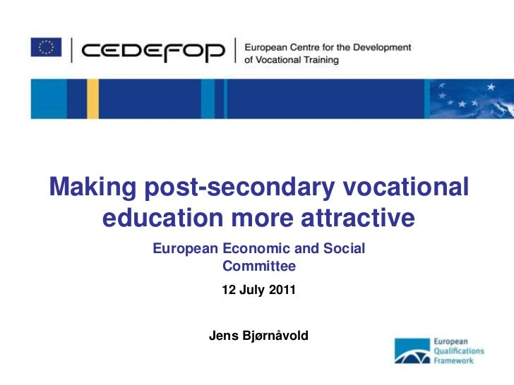 1<br />Making post-secondary vocational education more attractive<br />European Economic and Social Committee <br />12 Jul...