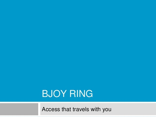 BJOY RING Access that travels with you