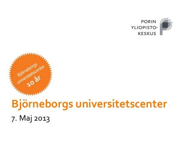 Björneborgs universitetscenter7. Maj 2013