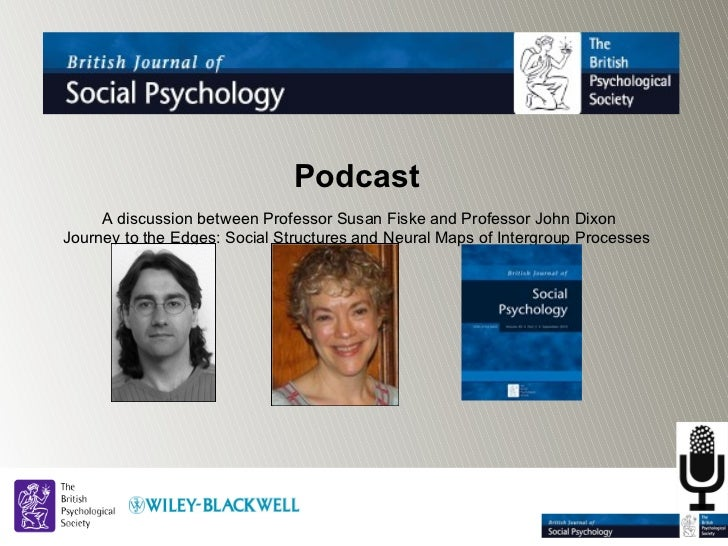 Podcast     A discussion between Professor Susan Fiske and Professor John DixonJourney to the Edges: Social Structures and...