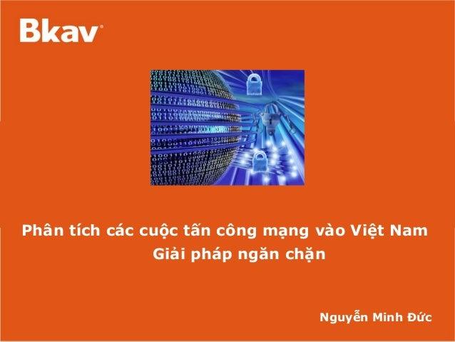 Nguyễn Minh Đức Phân tích các cuộc tấn công mạng vào Việt Nam Giải pháp ngăn chặn