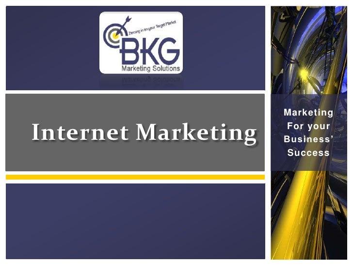 Marketing<br />For your<br />Business'<br />Success<br />Internet Marketing<br />