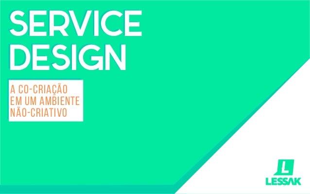 Service Design: a co-criação em ambientes não-criativos