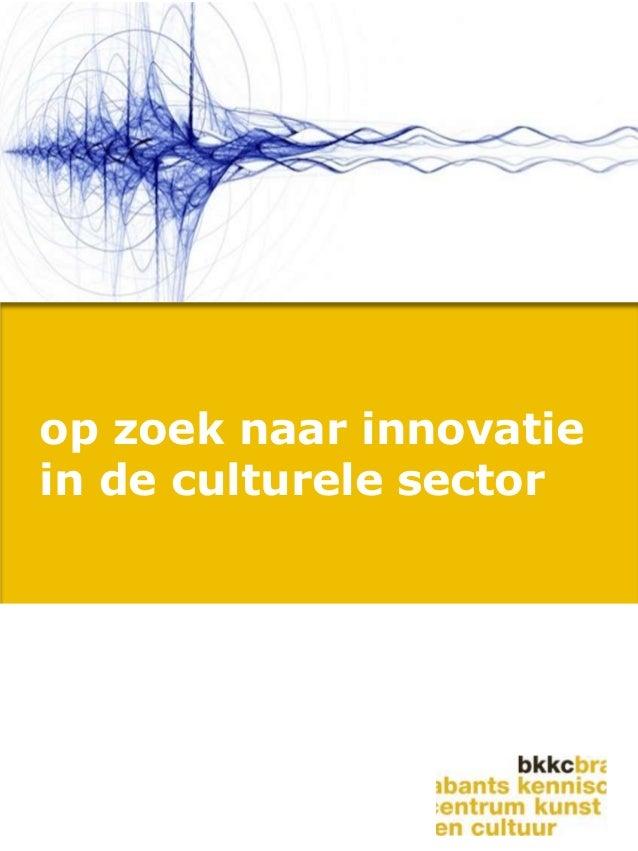 op zoek naar innovatiein de culturele sector