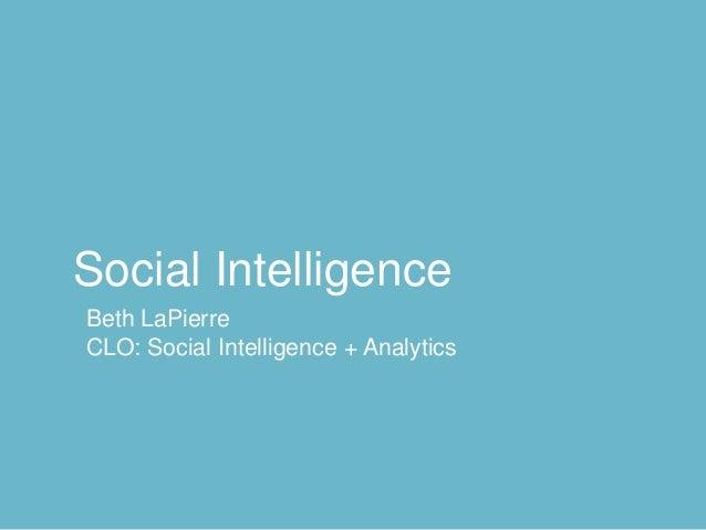 Social IntelligenceBeth LaPierreCLO: Social Intelligence + Analytics