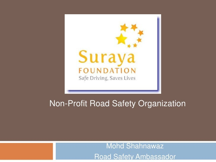 Mohd Shahnawaz <br />Road Safety Ambassador<br />Non-Profit Road Safety Organization<br />