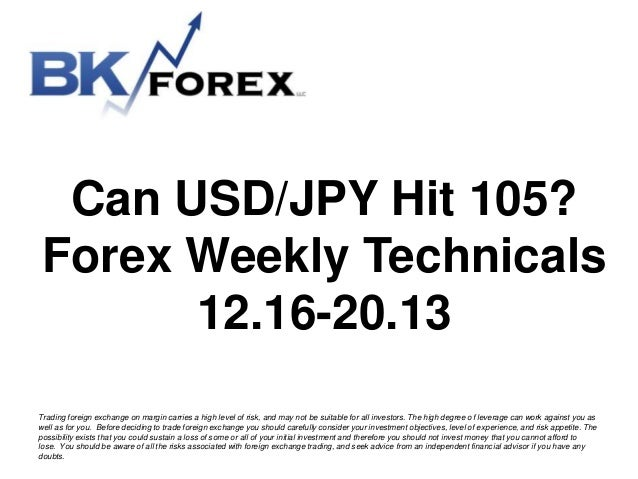 Can USD/JPY Hit 105? Forex Weekly Technicals 12.16-20.13 Trading foreign exchange on margin carries a high level of risk, ...