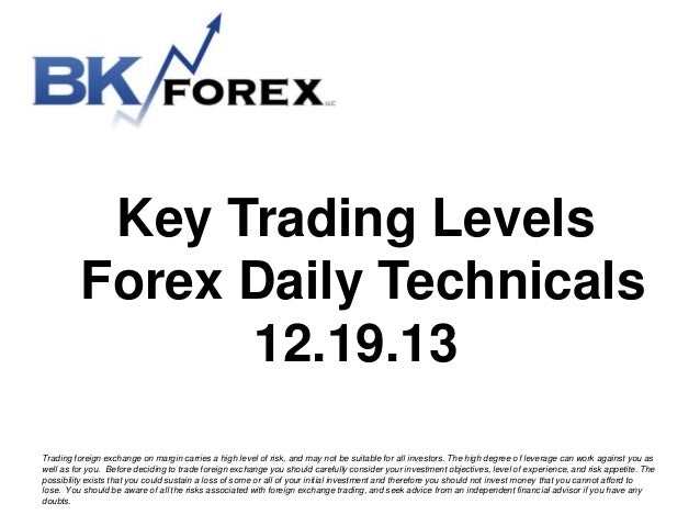 Key Trading Levels Forex Daily Technicals 12 19 13 Bk technicals