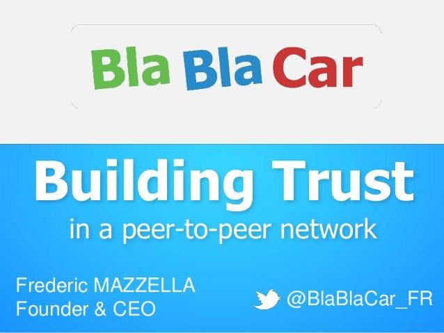 In trust we trust ! Blablacar by frederic mazzella