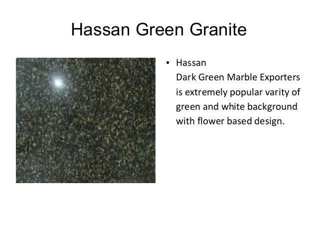 Hassan Green Granite ● Hassan Dark Green Marble Exporters is extremely popular varity of green and white background with f...