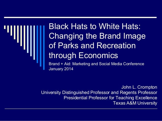 Black Hats to White Hats: Changing the Brand Image of Parks and Recreation through Economics Brand + Aid: Marketing and So...