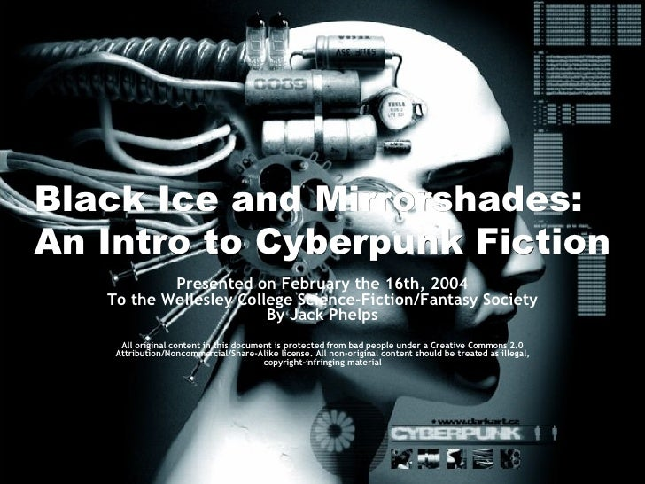 Presented on February the 16th, 2004 To the Wellesley College Science-Fiction/Fantasy Society By Jack Phelps All original ...