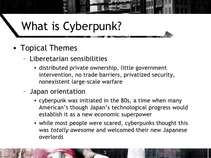 http://image.slidesharecdn.com/black-ice-mirrorshades-an-introduction-to-cyberpunk-1195086511850502-3/95/black-ice-mirrorshades-an-introduction-to-cyberpunk-5-728.jpg?cb=1195057713